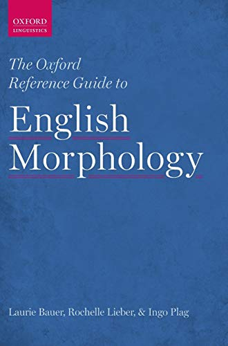 9780199579266: Oxford Reference Guide to English Morphology (Oxford Linguistics)