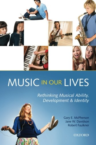 9780199579297: Music in Our Lives: Rethinking Musical Ability, Development and Identity