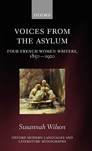 Voices from the Asylum: Four French Women: Wilson, Susannah