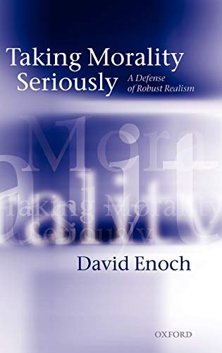 9780199579969: Taking Morality Seriously: A Defense of Robust Realism