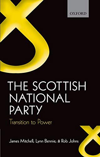 The Scottish National Party: Transition to Power (0199580006) by James Mitchell; Lynn Bennie; Rob Johns