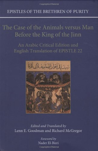 9780199580163: Epistles of the Brethren of Purity: The Case of the Animals versus Man Before the King of the Jinn: An Arabic critical edition and English translation of Epistle 22
