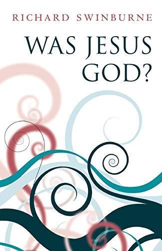 9780199580446: Was Jesus God?