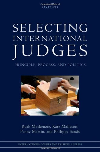 9780199580569: Selecting International Judges: Principle, Process, and Politics (International Courts and Tribunals Series)