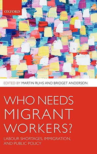 9780199580590: Who Needs Migrant Workers?: Labour Shortages, Immigration, and Public Policy