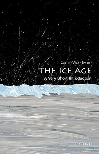 9780199580699: The Ice Age: A Very Short Introduction (Very Short Introductions)