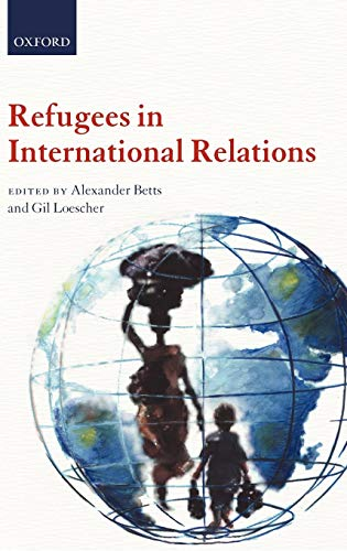9780199580743: Refugees in International Relations
