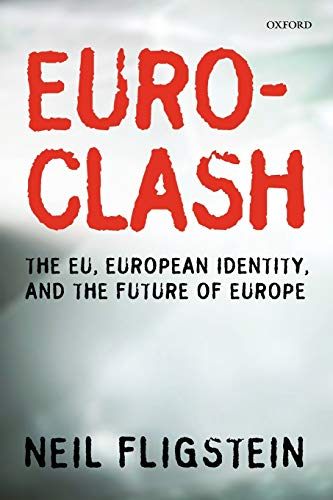 9780199580859: Euroclash: The EU, European Identity, and the Future of Europe