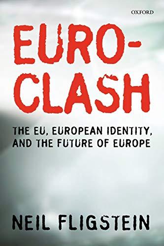 9780199580859: Euroclash: The EU, European Identity, and the Future of Europe