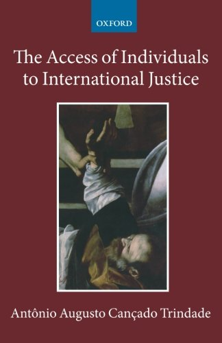 9780199580965: The Access of Individuals to International Justice
