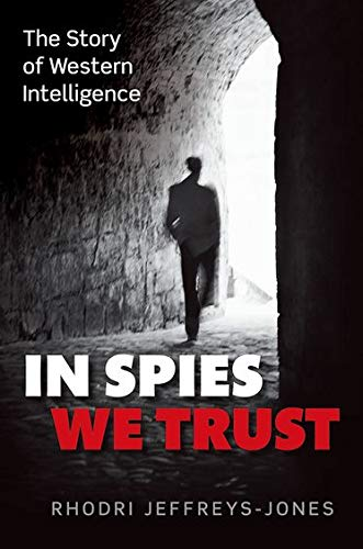 9780199580972: In Spies We Trust: The Story of Western Intelligence