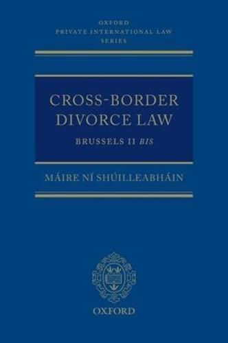 9780199581191: Cross-Border Divorce Law: Brussels II Bis (Oxford Private International Law)