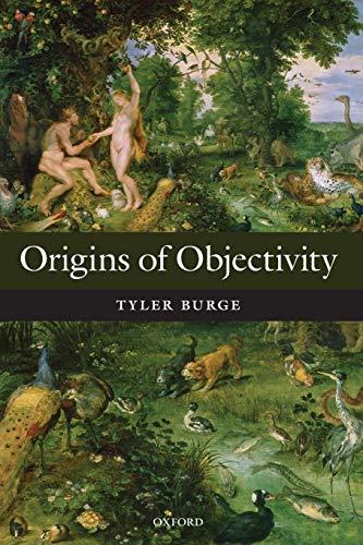 9780199581399: Origins of Objectivity