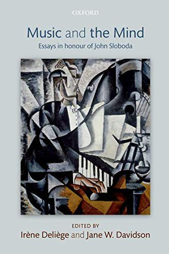 9780199581566: Music and the Mind: Essays in honour of John Sloboda