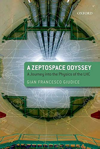 9780199581917: A Zeptospace Odyssey: A Journey into the Physics of the LHC