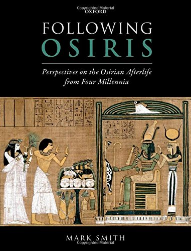 9780199582228: Following Osiris: Perspectives on the Osirian Afterlife from Four Millennia