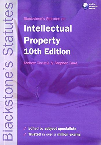 Blackstone's Statutes on Intellectual Property. 10th Edition.: Christie, Andrew ; Gare, ...