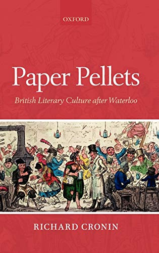 9780199582532: Paper Pellets: British Literary Culture after Waterloo