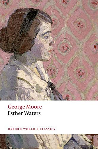 9780199583010: Esther Waters (Oxford World's Classics)