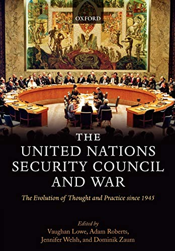 9780199583300: The United Nations Security Council and War: The Evolution of Thought and Practice since 1945