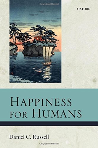 9780199583683: Happiness for Humans