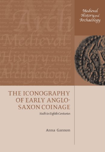 9780199583843: The Iconography of Early Anglo-Saxon Coinage: Sixth to Eighth Centuries (Medieval History and Archaeology)