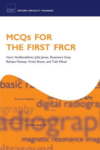 MCQs for the First FRCR: Varut Vardhanabhuti, Julia James, Rosemary Gray, Rehaan Nensey, Vivien ...