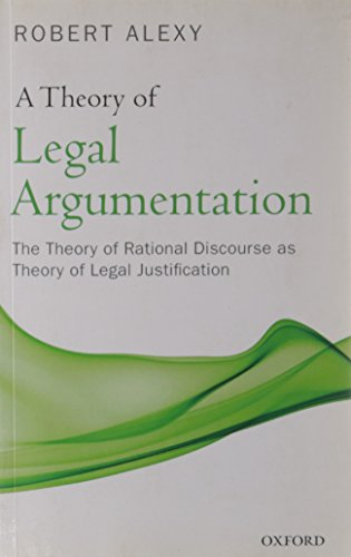 9780199584222: A Theory of Legal Argumentation: The Theory of Rational Discourse as Theory of Legal Justification