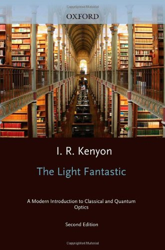9780199584611: The Light Fantastic: A Modern Introduction to Classical and Quantum Optics