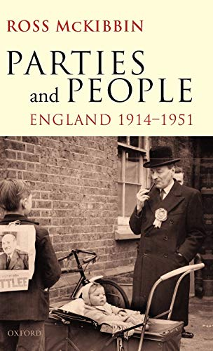 9780199584697: Parties and People: England 1914-1951