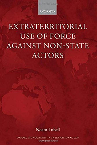 9780199584840: Extraterritorial Use of Force Against Non-State Actors (Oxford Monographs in International Law)