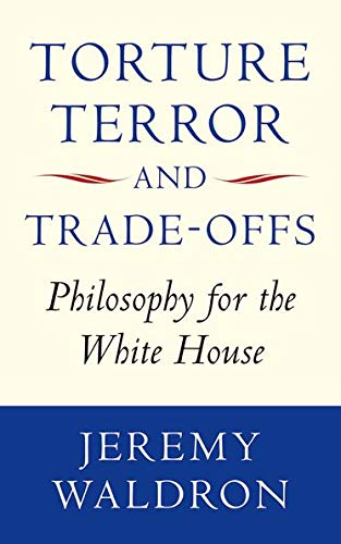 9780199585045: Torture, Terror, and Trade-Offs: Philosophy for the White House