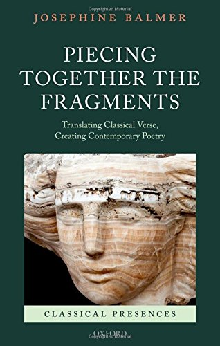Piecing Together the Fragments: Translating Classical Verse, Creating Contemporary Poetry