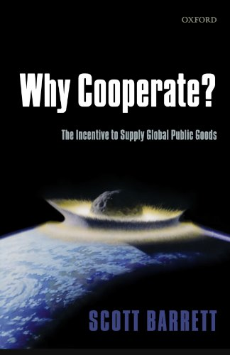 9780199585212: Why Cooperate?: The Incentive to Supply Global Public Goods