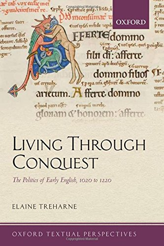 9780199585250: Living Through Conquest: The Politics of Early English, 1020-1220 (Oxford Textual Perspectives)