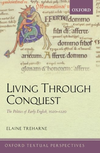 9780199585267: Living Through Conquest: The Politics of Early English, 1020-1220 (Oxford Textual Perspectives)
