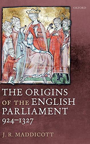 9780199585502: The Origins of the English Parliament, 924-1327