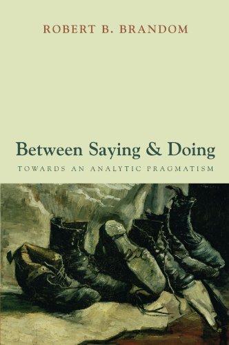 9780199585540: Between Saying and Doing: Towards an Analytic Pragmatism
