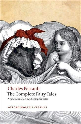 The Complete Fairy Tales (Oxford World's Classics): Perrault, Charles, Betts,