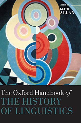 9780199585847: The Oxford Handbook of the History of Linguistics
