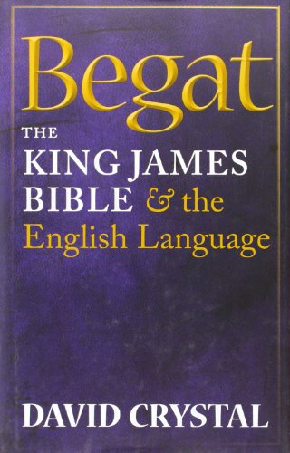 Begat: The King James Bible and the: Crystal, David