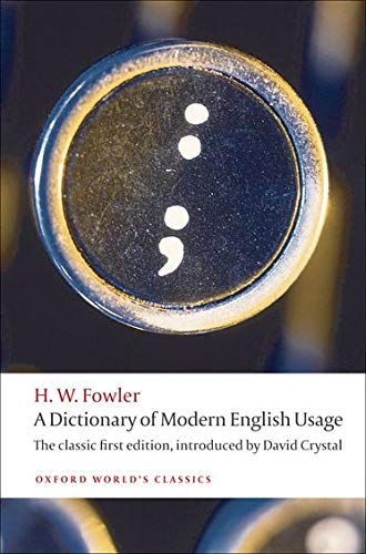 9780199585892: A Dictionary of Modern English Usage: The Classic First Edition (Oxford World's Classics)