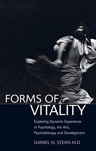 9780199586066: Forms of Vitality: Exploring Dynamic Experience in Psychology, the Arts, Psychotherapy, and Development