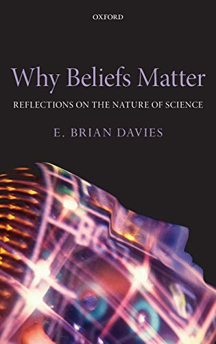 9780199586202: Why Beliefs Matter: Reflections on the Nature of Science