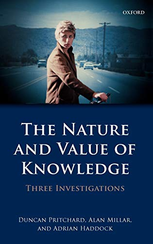9780199586264: The Nature and Value of Knowledge: Three Investigations