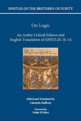 On Logic. An Arabic critical edition and English translation of Epistles 10-14.: BAFFIONI, C.,