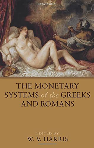 9780199586714: The Monetary Systems of the Greeks and Romans
