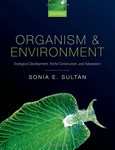 9780199587063: Organism and Environment: Ecological Development, Niche Construction, and Adaptation