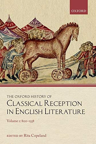The Oxford History of Classical Reception in English Literature. Volume 1: 800-1558.: COPELAND, R.,