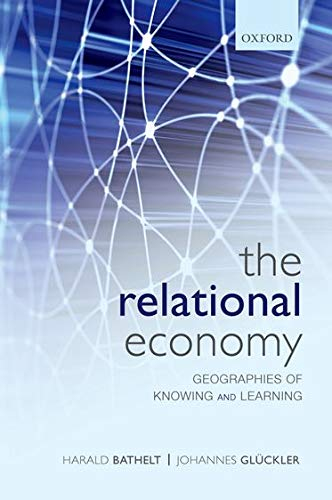 9780199587384: The Relational Economy: Geographies of Knowing and Learning